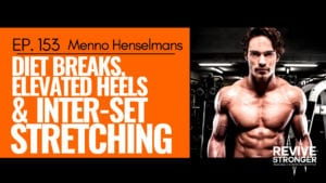 Podcast 154 Menno Henselmans - Diet Breaks, Elevated Heels & InterSet Stretching