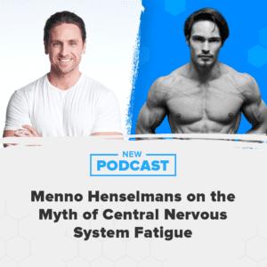 Menno Henselmans CNS fatigue